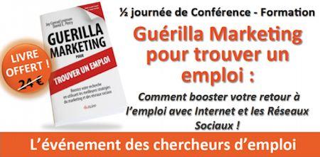 Conférence Guerilla Marketing pour trouver un emploi exceptionnelle le 1/7