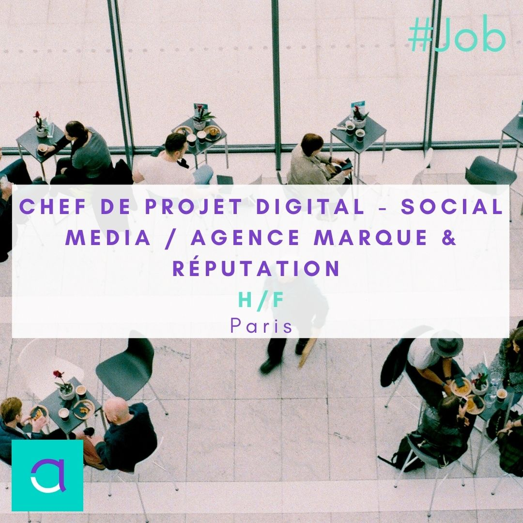 Chef de Projet Digital - Social Media Agence Marque & Réputation