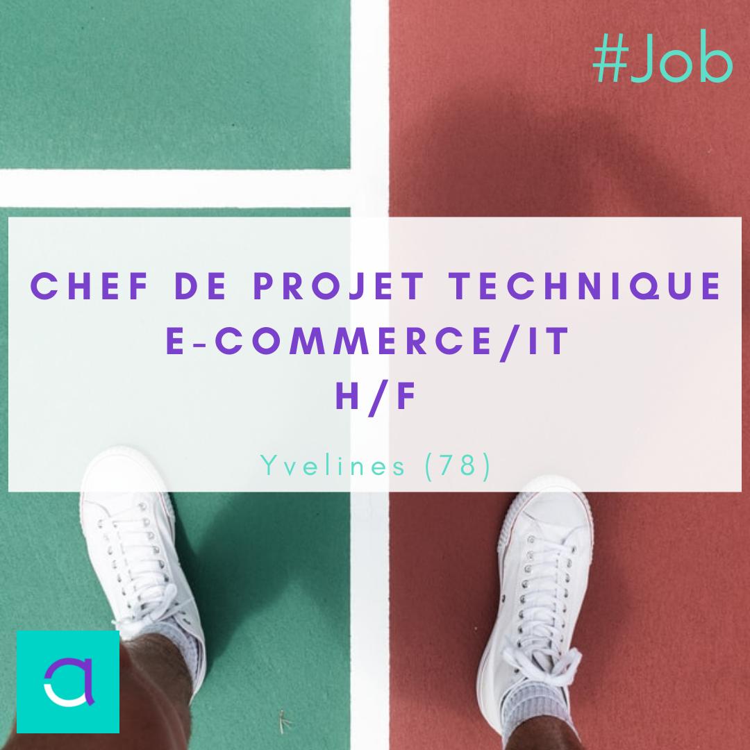 Chef de Projet Technique e-Commerce / IT (H/F)