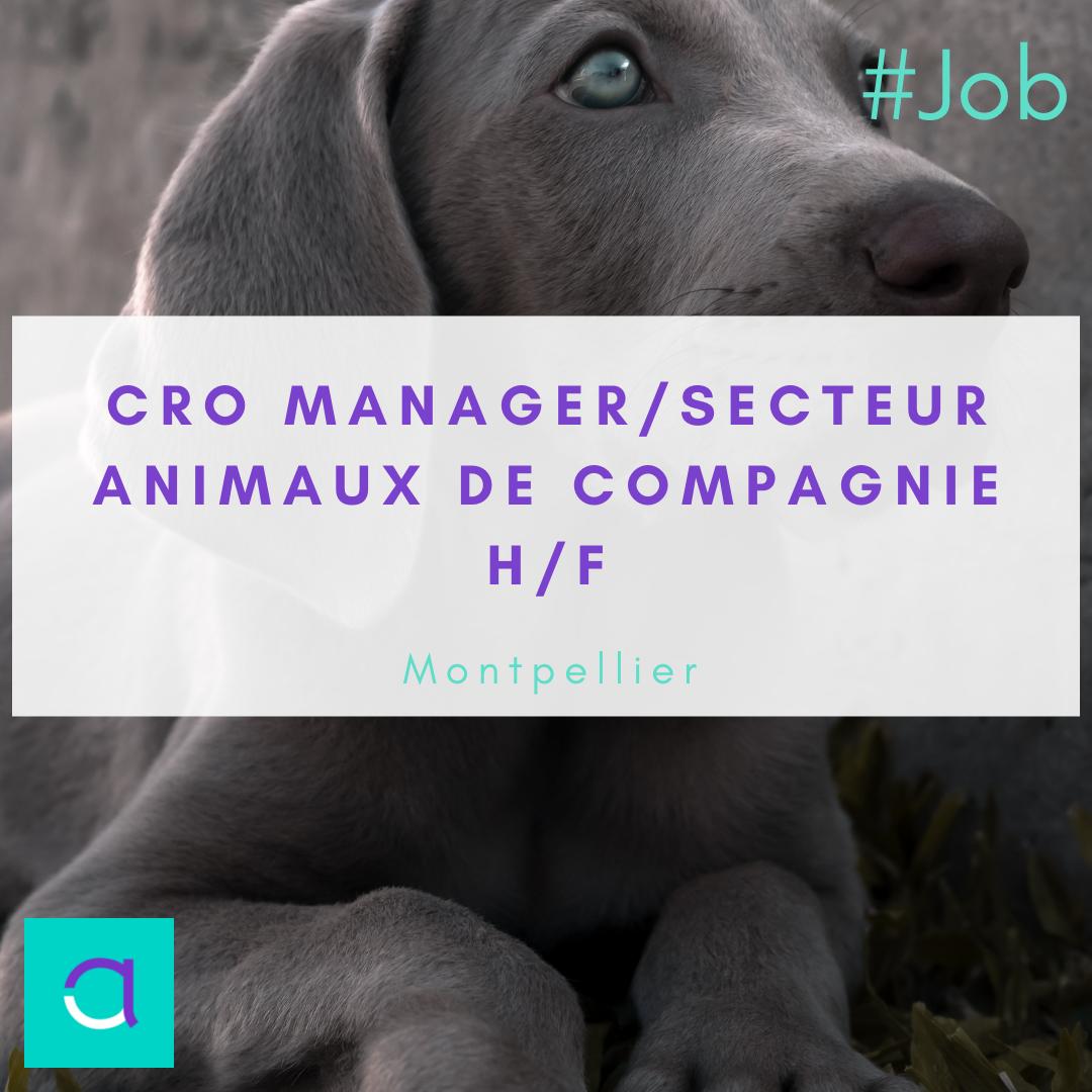 CRO Manager / Secteur Animaux de compagnie (H/F)