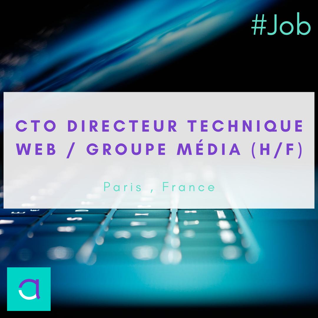 CTO Directeur Technique Web / Groupe Média (H/F)