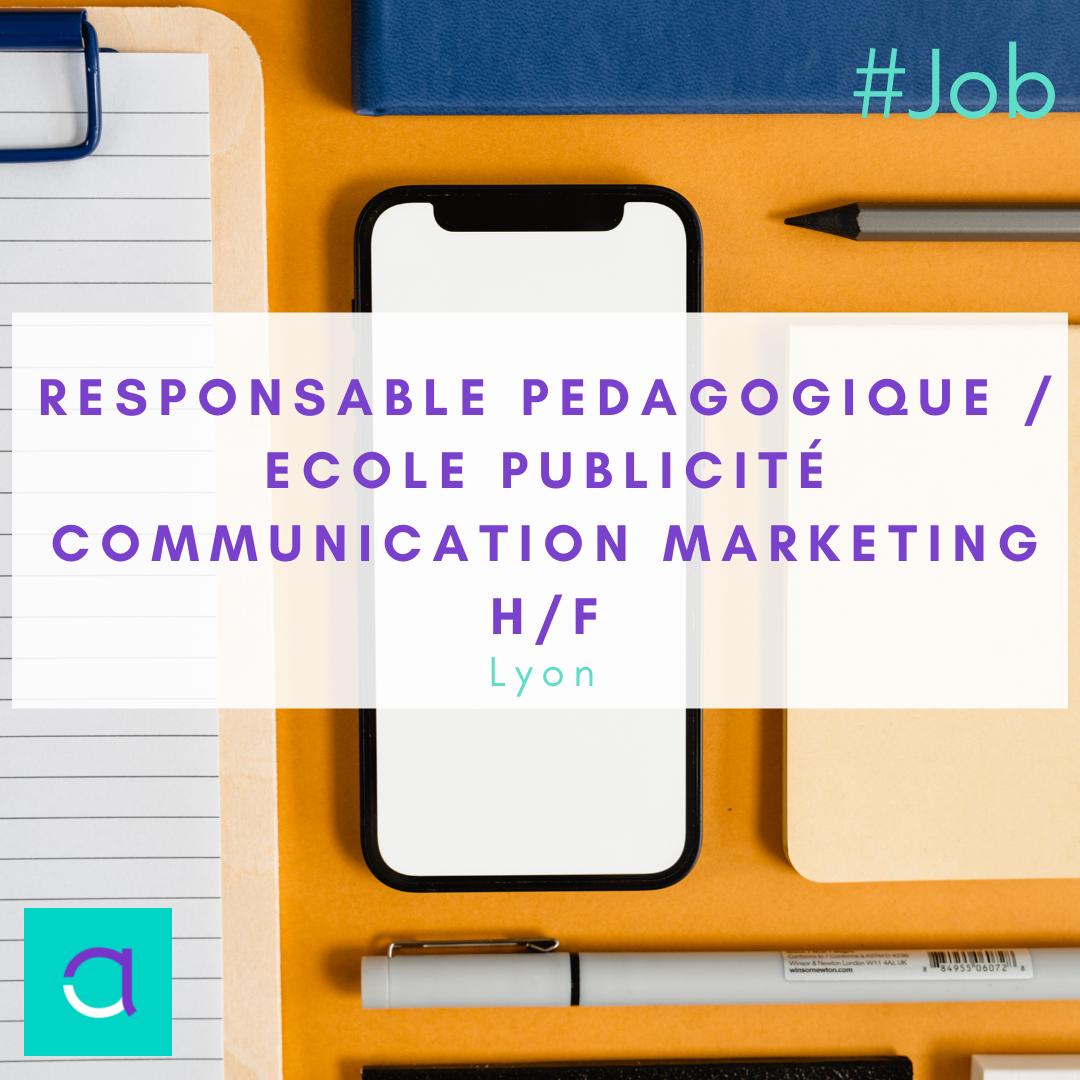 Responsable pédagogique / école publicité communication marketing H/F