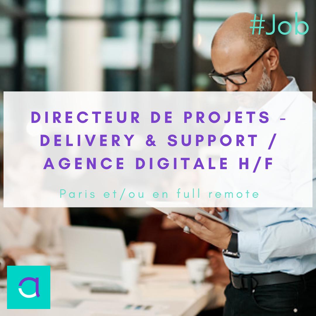 Directeur de Projets - Delivery & Support / Agence Digitale